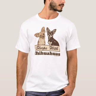 Sleeps With Chihuahuas T-Shirt