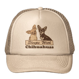 Sleeps With Chihuahuas Trucker Hat