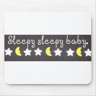 Sleepy Sleepy Baby! Mouse Pad