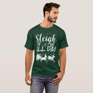 Sleigh All Day Christmas Holiday Santa Clause fun T-Shirt