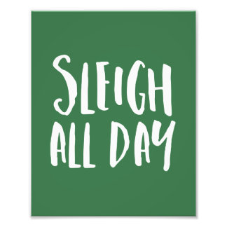 Sleigh All Day Holiday Photo Print