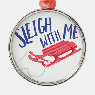 Sleigh With Me Metal Ornament