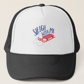 Sleigh With Me Trucker Hat