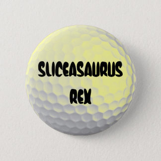 Sliceasaurus Rex Funny Gofl Ball Button