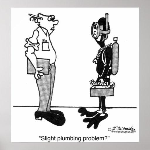 Slight Plumbing Problem Poster