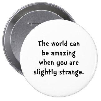 Slightly Strange 4 Inch Round Button
