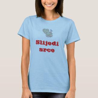Slijedi srce T-Shirt