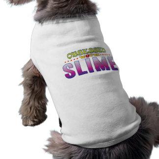 Slime 2 Obsessed Dog Tee