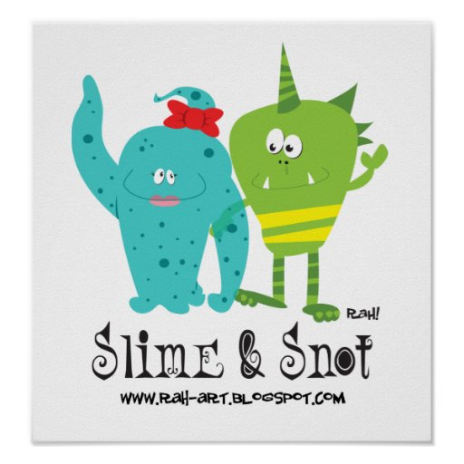 Slime and Snot Poster