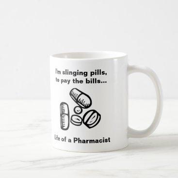 rxmugs Slinging Pills to Pay the Bills Coffee Mug