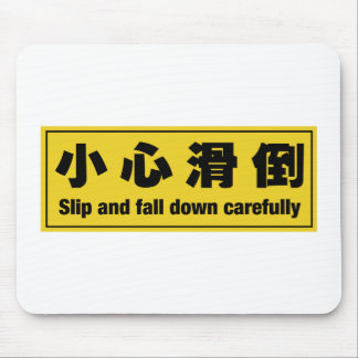 Slip and Fall Down Carefully, Chinese Sign Mouse Pad
