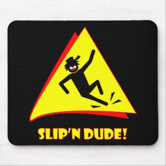 SLIP'N DUDE 4 MOUSE PAD