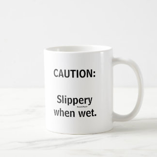 Slippery Coffee Mug