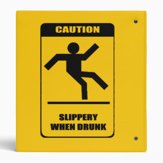Slippery when drunk binder