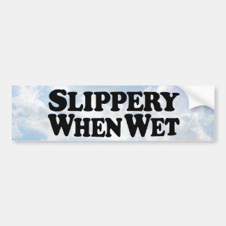 Slippery When Wet - Bumper Sticker