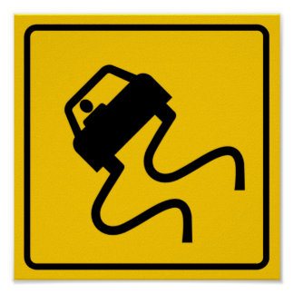Slippery When Wet Highway Sign Poster