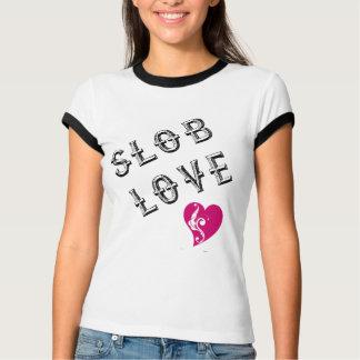 Slob Love Shirts