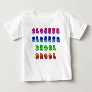 Slobber Slobber Drool Drool Baby T-Shirt