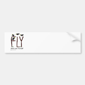 Slogan FLY First Love Yourself Bumper Sticker