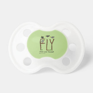 Slogan FLY First Love Yourself Pacifier
