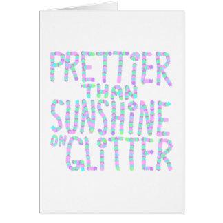 Slogan - Prettier Than Sunshine On Glitter. Card