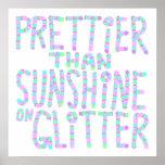 Slogan - Prettier Than Sunshine On Glitter. Print