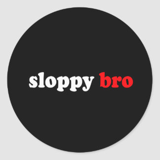 SLOPPY BRO STICKER
