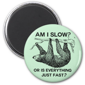 Sloth am I slow? 2 Inch Round Magnet