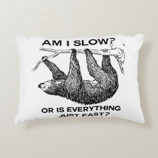 Sloth am I slow? Accent Pillow
