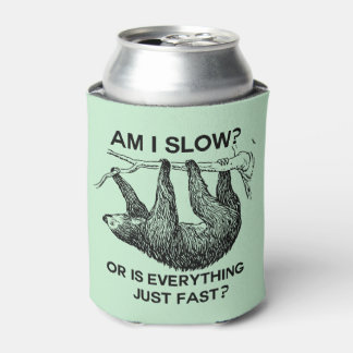 Sloth am I slow? Can Cooler