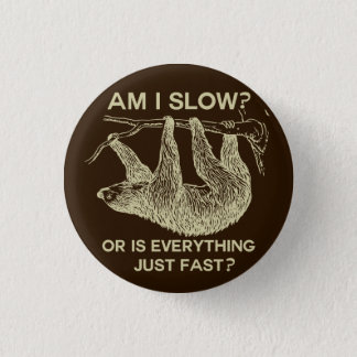 Sloth am I slow? Design Button
