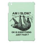 Sloth am I slow? iPad Mini Cases