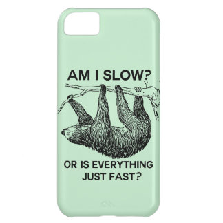 Sloth am I slow? iPhone 5C Case