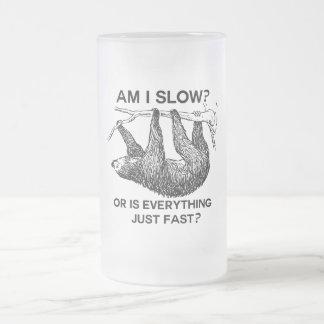 Sloth am I slow? 16 Oz Frosted Glass Beer Mug