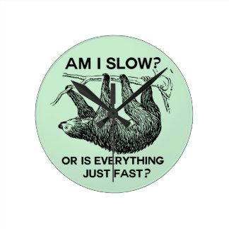 Sloth am I slow? Round Clock