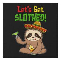 Sloth Cinco De Mayo Get Slothed Faux Canvas Print