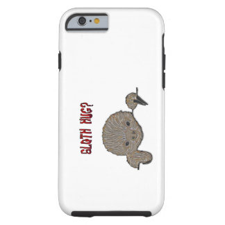 Sloth Hug Baby Sloth Sketch Tough iPhone 6 Case
