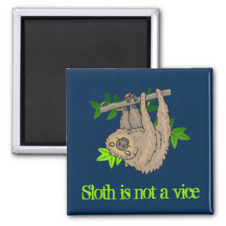 Sloth is not a vice 2 inch square magnet