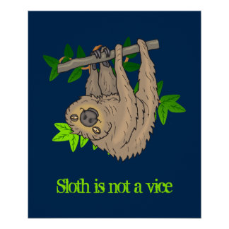 Sloth is Not a Vice Poster
