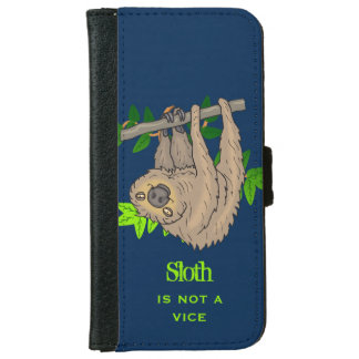 Sloth is Not a Vice Wallet Phone Case For iPhone 6/6s