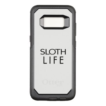 font themed SLOTH LIFE OtterBox COMMUTER SAMSUNG GALAXY S8 CASE