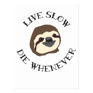Sloth Motto - Live Slow & Die Whenever Postcard