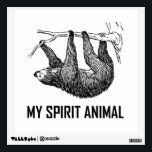 """Sloth My Spirit Animal Funny Wall Sticker<br><div class=""""desc"""">Lazy couch potatoes that are slow,  laid back,  tired and need sleep joke that the sloth is my spirit animal. Check out this funny custom design on tees,  shirts,  mugs,  cases,  gifts and apparel.</div>"""