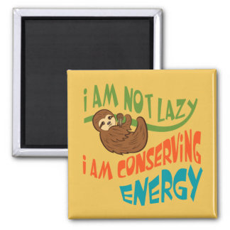 Sloth with saying 2 inch square magnet
