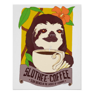 Slothee Coffee Poster