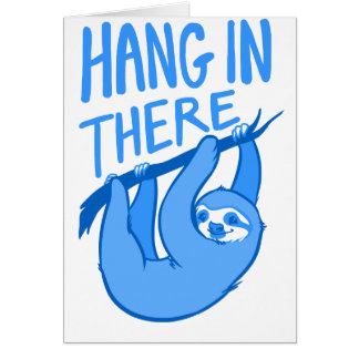 Sloths Hang In There Card