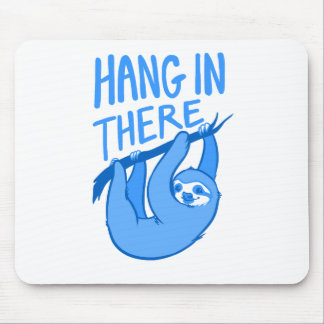 Sloths Hang In There Mouse Pad
