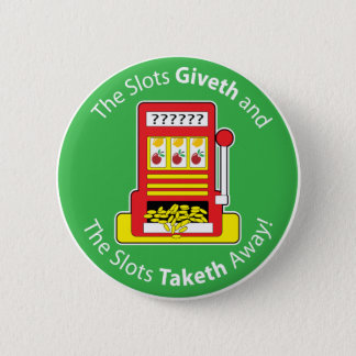 Slots Giveth and Taketh Button