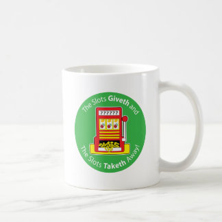 Slots Giveth and Taketh Coffee Mug