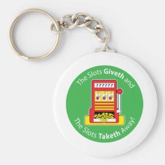 Slots Giveth and Taketh Keychain